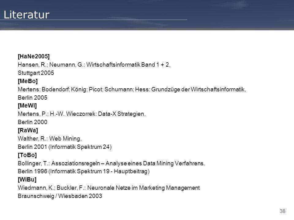 Literatur [HaNe2005] Hansen, R.; Neumann, G.: Wirtschaftsinformatik Band 1 + 2, Stuttgart 2005. [MeBo]